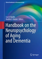 Handbook on the Neuropsychology of Aging and Dementia ebook by