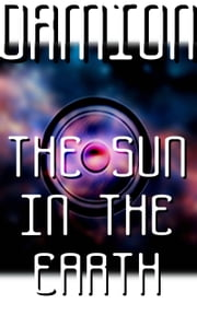 The Sun in The Earth ebook by Damion Hart