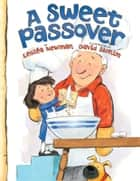 A Sweet Passover ebook by Lesléa Newman, David Slonim