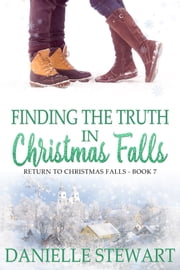 Finding the Truth in Christmas Falls ebook by Danielle Stewart