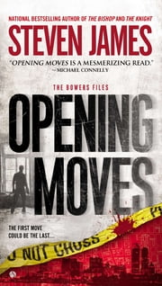 Opening Moves - The Bowers Files ebook by Steven James