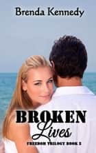 Broken Lives ebook by Brenda Kennedy