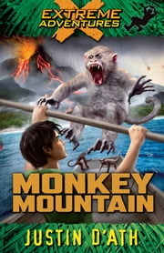 Monkey Mountain - Extreme Adventures ebook by Justin D'Ath