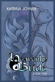 The Heavenly Bride Book 1 ebook by Katrina J Joyner