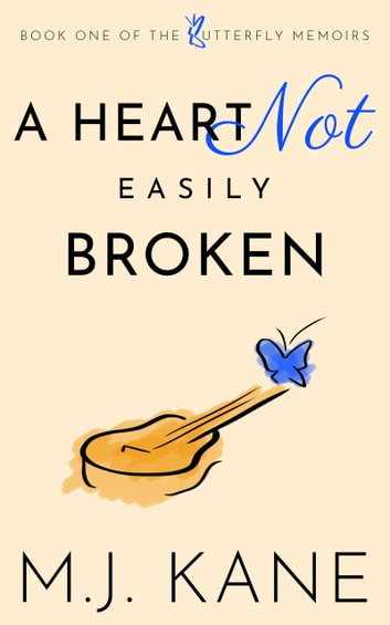 A Heart Not Easily Broken ebook by M.J. Kane