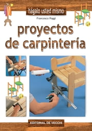 Proyectos de carpintería ebook by Francesco Poggi