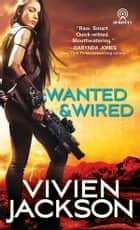 Wanted and Wired ebook by Vivien Jackson