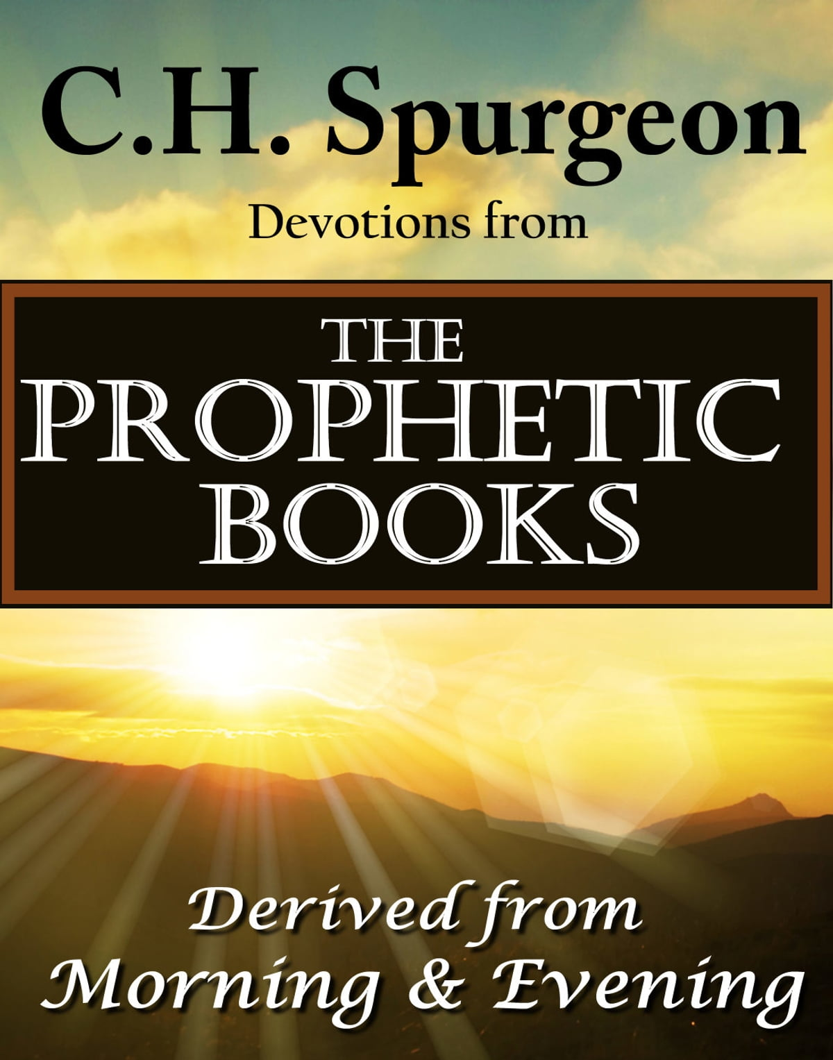 C.H. Spurgeon Devotions from the Prophetic Books of the Bible eBook by Charles  H. Spurgeon - 9781613394755 | Rakuten Kobo