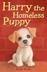 Harry the Homeless Puppy ebook by Holly Webb,Sophy Williams