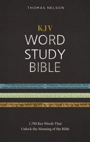 KJV, Word Study Bible, Ebook, Red Letter Edition - 1,700 Key Words that Unlock the Meaning of the Bible ebook by Thomas Nelson