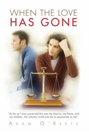 When the Love Has Gone ebook by Adam O'Keefe