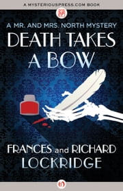 Death Takes a Bow ebook by Frances Lockridge,Richard Lockridge