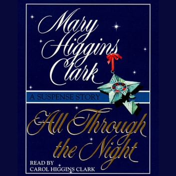 All Through The Night - A Suspense Story audiobook by Mary Higgins Clark