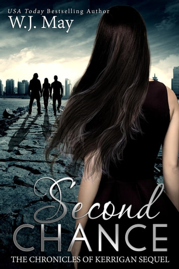 Second Chance - The Chronicles of Kerrigan Sequel, #3 ebook by W.J. May