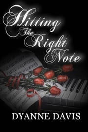 Hitting The Right Note ebook by Dyanne Davis