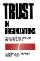 Trust in Organizations ebook by Tom R. Tyler,Roderick M Kramer