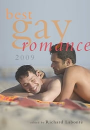 Best Gay Romance 2009 ebook by Richard Labonté