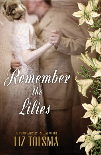 Remember the Lilies ebook by Liz Tolsma