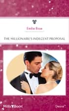 The Millionaire's Indecent Proposal ebook by Emilie Rose