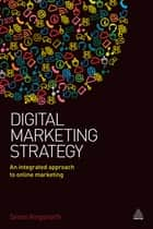 Digital Marketing Strategy ebook by Simon Kingsnorth