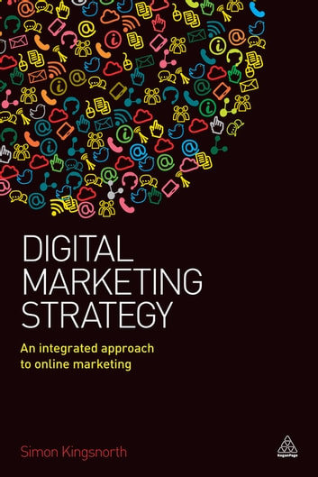 Digital marketing strategy ebook by simon kingsnorth digital marketing strategy an integrated approach to online marketing ebook by simon kingsnorth malvernweather Images