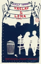 Vaclav & Lena - A Novel ebook by Haley Tanner