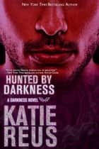 Hunted by Darkness ebook by Katie Reus
