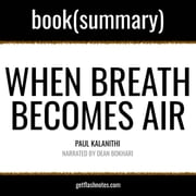 When Breath Becomes Air by Paul Kalanithi - Book Summary audiobook by FlashBooks, Dean Bokhari