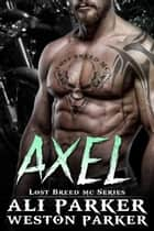 Axel ebook by Ali Parker