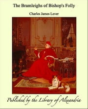 The Bramleighs of Bishop's Folly ebook by Charles James Lever