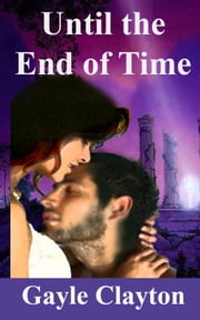 Until the End of Time ebook by Gayle Clayton