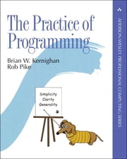 The Practice of Programming ebook by Brian W. Kernighan, Rob Pike