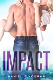 Impact ebook by Danielle Norman