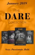 The Dare Collection January 2019: King's Rule (Kings of Sydney) / Forbidden to Want / Playing with Fire / First Class Sin ebook by Jackie Ashenden, JC Harroway, Rebecca Hunter,...