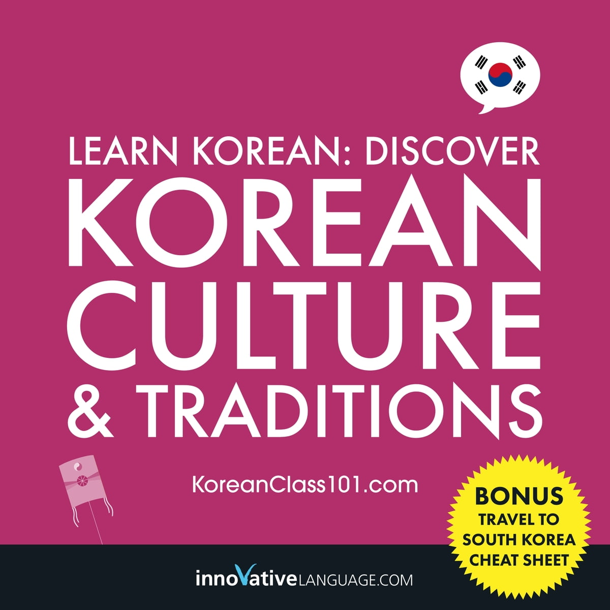 Learn Korean: Discover Korean Culture & Traditions audiobook by Innovative  Language Learning - Rakuten Kobo