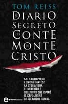 Il diario segreto del Conte di Montecristo ebook by Tom Reiss
