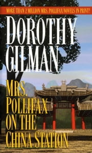 Mrs. Pollifax on the China Station ebook by Dorothy Gilman