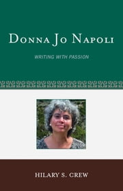 Donna Jo Napoli - Writing with Passion ebook by Hilary S. Crew