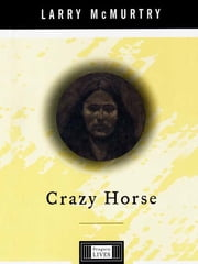 Crazy Horse - A Life ebook by Larry McMurtry