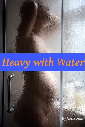 Heavy with Water ebook by Janus Rain