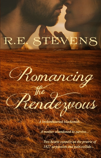 Romancing the Rendezvous ebook by R E Stevens