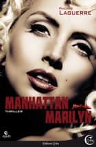 Manhattan Marilyn ebook by Philippe LAGUERRE
