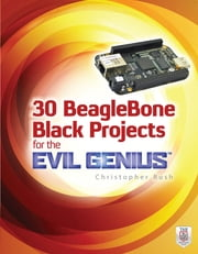 30 BeagleBone Black Projects for the Evil Genius ebook by Kobo.Web.Store.Products.Fields.ContributorFieldViewModel