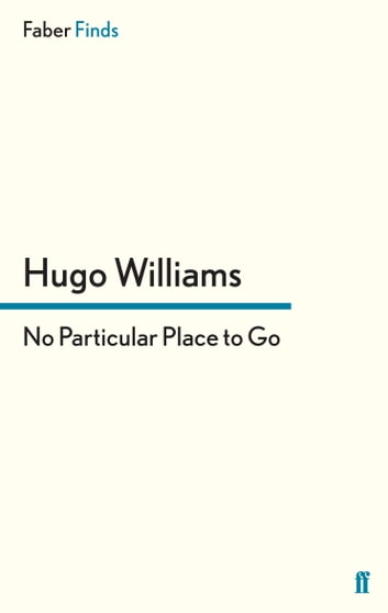 No Particular Place to Go ebook by Hugo Williams