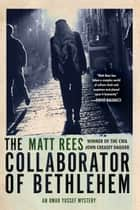 The Collaborator of Bethlehem ebook by Matt Rees