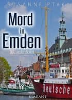 Mord in Emden. Ostfrieslandkrimi eBook by Susanne Ptak