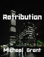 Retribution ebook by Michael Grant