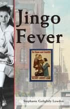 Jingo Fever ebook by Stephanie Golightly Lowden