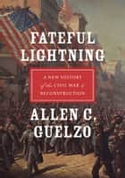 Fateful Lightning ebook by Allen C. Guelzo