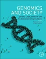 Genomics and Society - Ethical, Legal, Cultural and Socioeconomic Implications ebook by Dhavendra Kumar,Ruth Chadwick